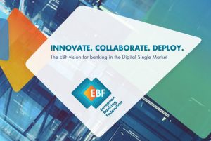 Innovate. Collaborate. Deploy: the EBF vision for banking in the Digital Single Market: